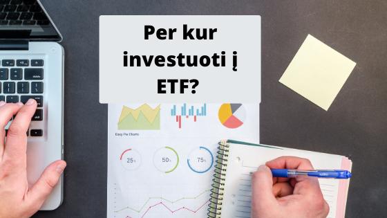 Per kur investuoti į ETF Lietuvoje?